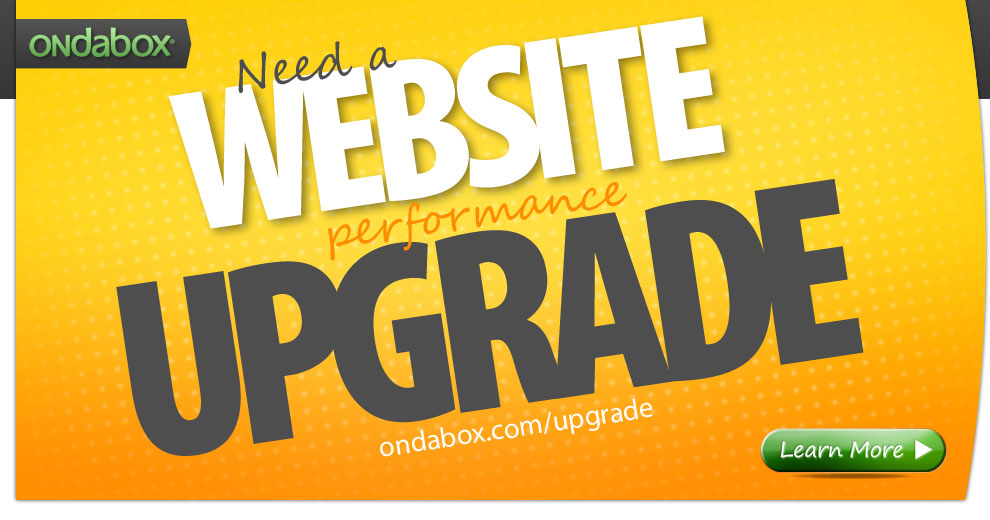 Website Performance Upgrade - ondabox.com/upgrade - click here to learn more